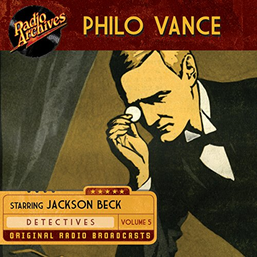 Philo Vance, Volume 5                   By:                                                                                                                                 Frederick W. Ziv Company                               Narrated by:                                                                                                                                 Jackson Beck,                                                                                        Joan Alexander                      Length: 7 hrs and 6 mins     1 rating     Overall 5.0