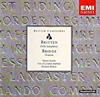 Britten: Symphony for Cello & Orchestra / Bridge: Oration (Concerto Elegiaco) for Solo Cello & Orchestra