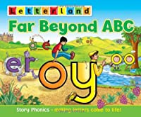 Far Beyond ABC: Story Phonics - Making Letters Come to Life! (Letterland)