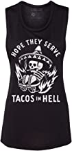 Hope They Serve Tacos in Hell Womens Sleeveless Muscle Tank Taco Shirt