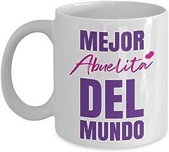 Best Mejor Abuelita Del Mundo Coffee & Tea Gift Mug For The Best Spanish Speaking Grandma And Other Mexican & Hispanic Women (11oz) Review