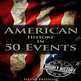 Couverture de American History in 50 Events: (Battle of Yorktown, Spanish American War, Roaring Twenties, Railroad History, George Washington, Gilded Age) (History by Country Timeline Book 1)