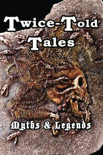 Twice-Told Tales: Myths and Legends