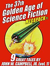 The 37th Golden Age of Science Fiction MEGAPACK®: John W. Campbell, Jr. (vol. 1)