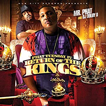 Phat Tuesday 4 (Return of the Kings)