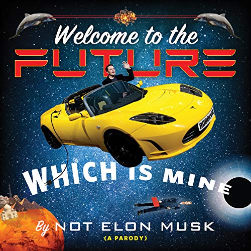 Welcome to the Future Which Is Mine cover art