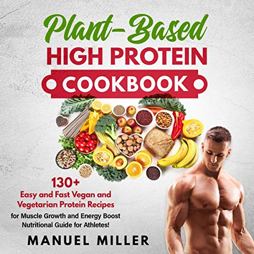 Plant-Based High Protein Cookbook cover art