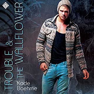 Trouble & the Wallflower                   By:                                                                                                                                 Kade Boehme                               Narrated by:                                                                                                                                 Sean Lenhart                      Length: 5 hrs and 38 mins     82 ratings     Overall 3.9