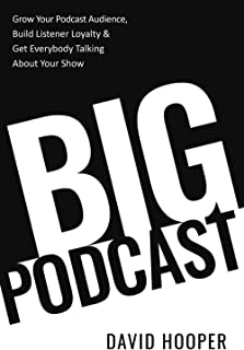 Big Podcast – Grow Your Podcast Audience, Build Listener