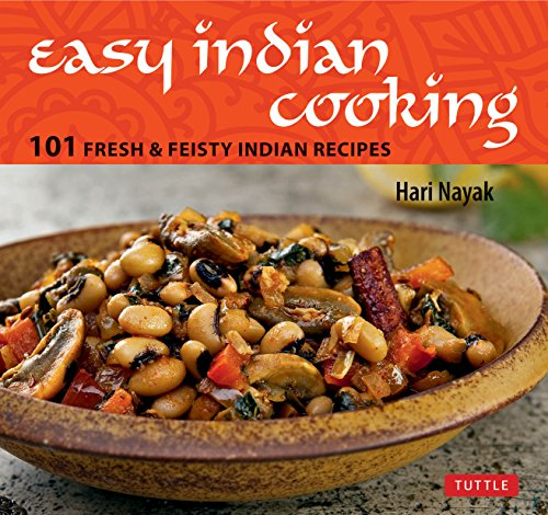 Download Easy Indian Cooking: 101 Fresh & Feisty Indian Recipes 0804843031