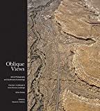 Oblique Views: Aerial Photography and Southwest Archaeology: Aerial Photography and Southwest Archaeology