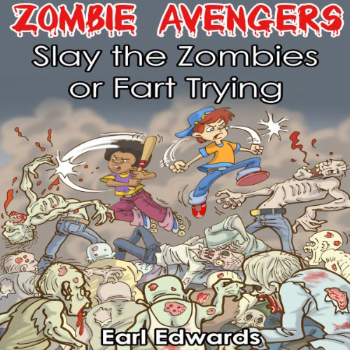 Slay the Zombies or Fart Trying audiobook cover art