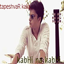 Kabhi Na Kabhi..