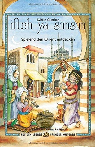 iftah ya simsim: Spielend den Orient entdecken von Sybille Günther (1. September 2008) Gebundene Ausgabe