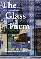 The Glass Farm: Biography of a Building