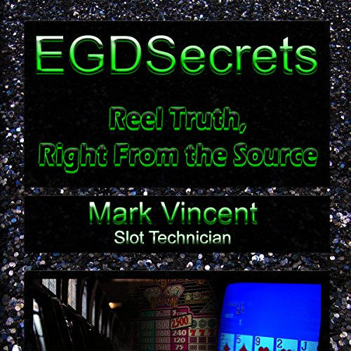 EGDSecrets     Reel Truth, Right from the Source              By:                                                                                                                                 Mark Vincent                               Narrated by:                                                                                                                                 Jeffrey Kafer                      Length: 3 hrs and 23 mins     Not rated yet     Overall 0.0