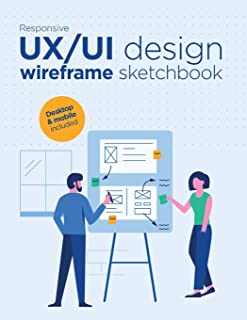 Responsive UX/UI design wireframe sketchbook: Prototype your apps or web projects quickly with this mockups notebook ! - Mobile and desktop templates included - 8.5 x 11 Inches with 120 Pages.