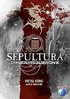 セパルトゥラ:メタル・ヴェインズ〜アライヴ・アット・ロック・イン・リオ 【通常盤DVD/日本語字幕付】