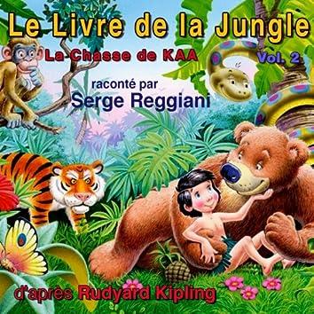 Le livre de la jungle, Vol. 2 (feat. Michel Giannou, Jacques Hilling, Claude Piéplu, Catherine Sellers, Gabriel Jabbour, Aimé Clariond) [La chasse de Kaa]