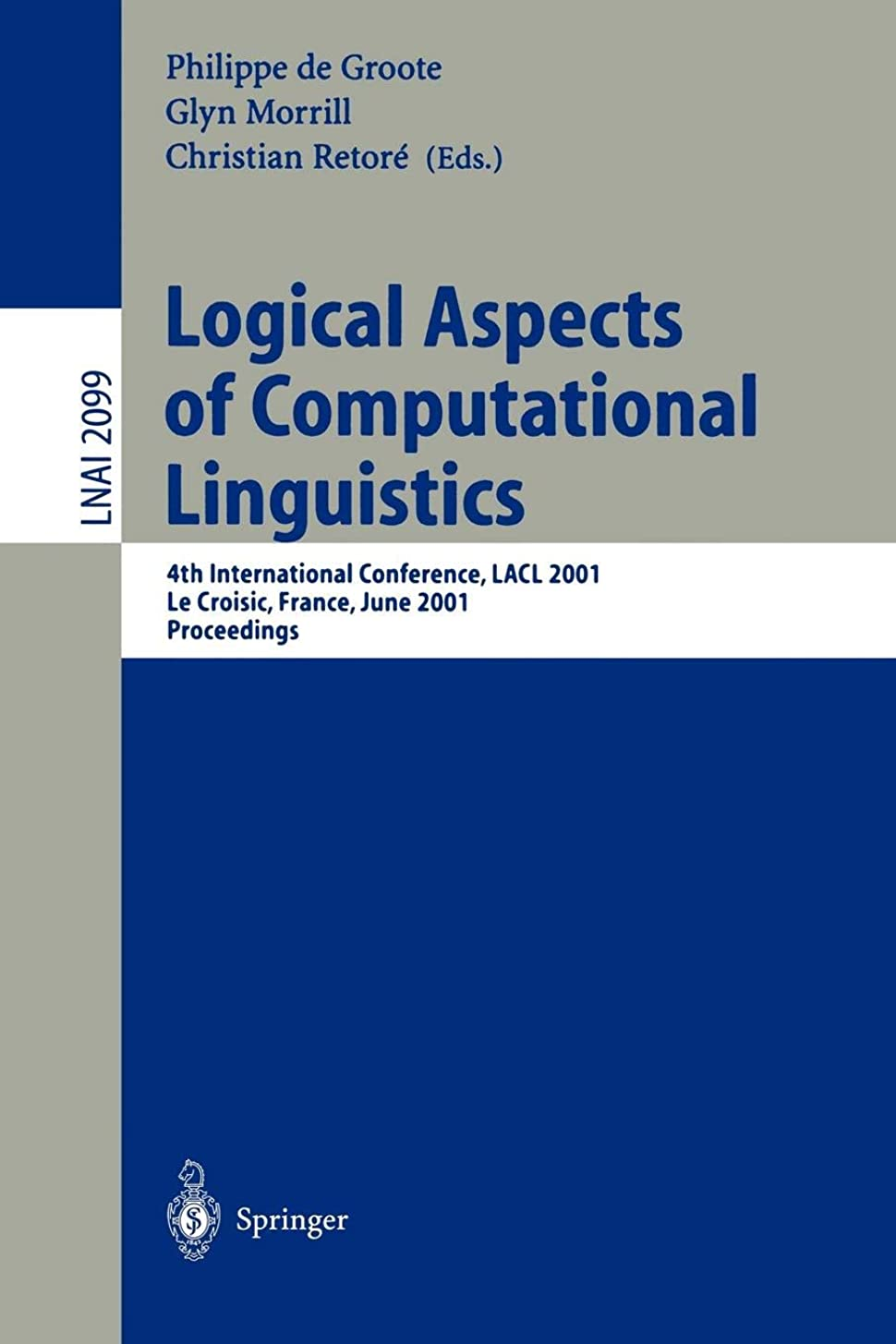レイアナチュラル作動するLogical Aspects of Computational Linguistics: 4th International Conference, LACL 2001, Le Croisic, France, June 27-29, 2001, Proceedings (Lecture Notes in Computer Science)