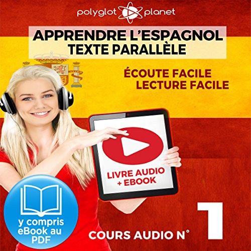 Apprendre l'espagnol - Écoute facile | Lecture facile | Texte parallèle: Cours Espagnol Audio N° 1 (Lire et écouter des Livres en Espagnol) [Learn Spanish - Spanish Audio Course #1] audiobook cover art