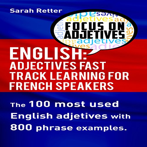 English: Adjectives Fast Track Learning for French Speakers audiobook cover art