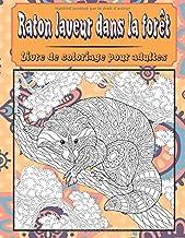 Raton laveur dans la forêt - Livre de coloriage pour adultes (French Edition)