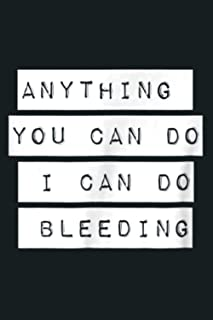 Anything You Can Do I Can Do Bleeding Feminist: Notebook Planner - 6x9 inch Daily Planner Journal, To Do List Notebook, Da...