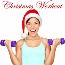 Christmas Workout Music: Christmas Hits Dance Mix House Music Remixed (Minimal House, Minimal Techno, Progressive House and Electro House Xmas Songs Ideal for Aerobic Dance, Workout Songs for Exercise, Fitness, Work out, Running, Walking, Cardio)