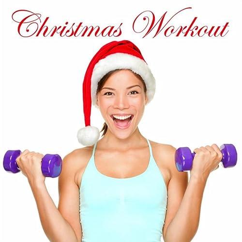 Christmas Workout Music: Christmas Hits Dance Mix House