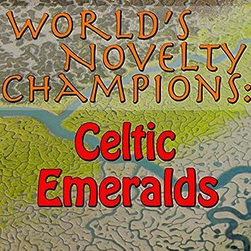 World's Novelty Champions: Celtic Emeralds