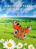 Kinder der Sonne - Unsere Schmetterlinge