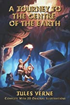 A Journey to the Centre of the Earth: Complete 20 With Original Illustrations