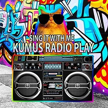 Sing It With Me (Kumus Radio Play)