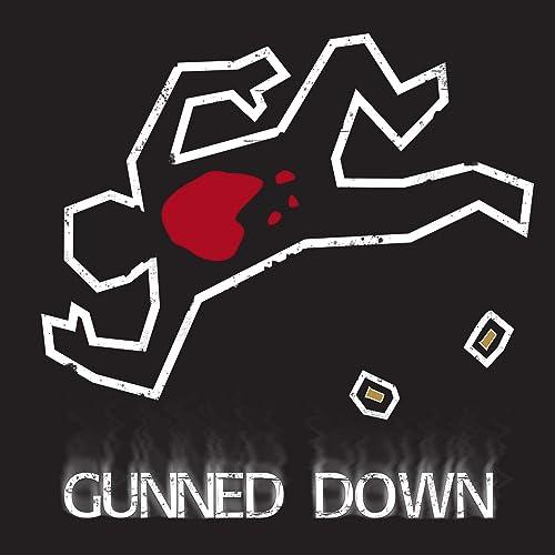 Gunned Down [Explicit]