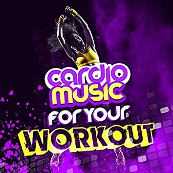 Cardio Music for Your Workout