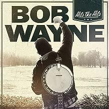 bob wayne hits the hits
