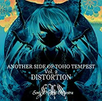 ANOTHER SIDE OF TOHO TEMPEST Vol.2 -DISTORTION- (Sonic Hybrid Orchestra)