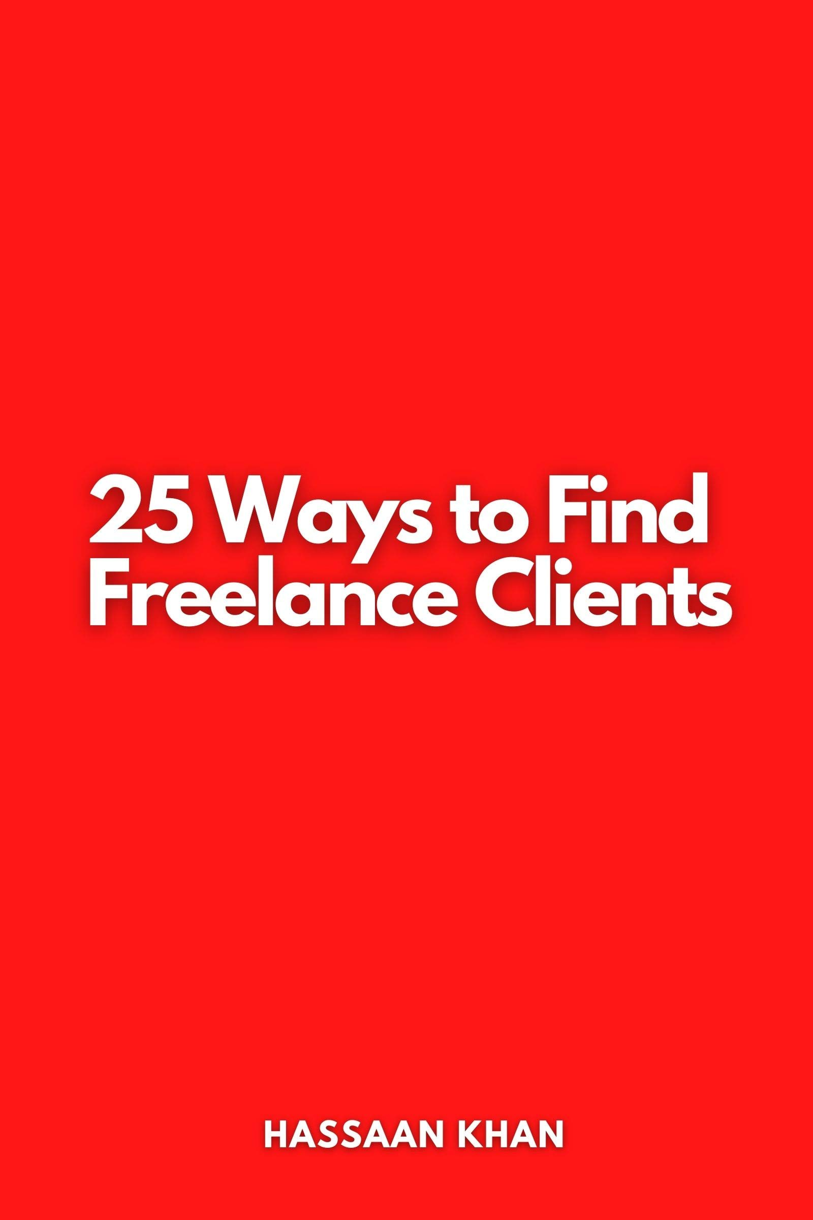 25 Ways to Find Freelance Clients