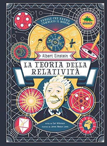 Albert Einstein. La teoria della relatività