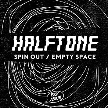 Spin Out // Empty Space