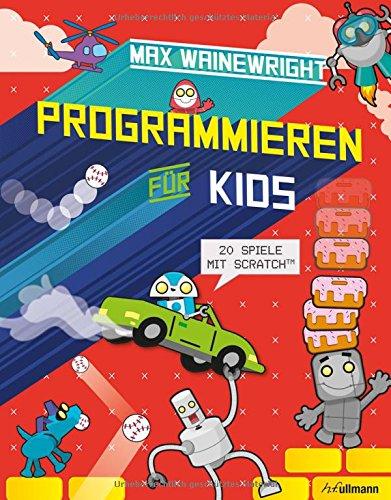 Programmieren für Kids: 20 Spiele mit Scratch™