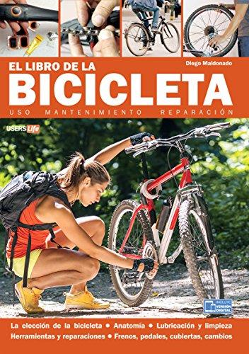 El libro de la bicicleta: Uso, mantenimiento y reparación