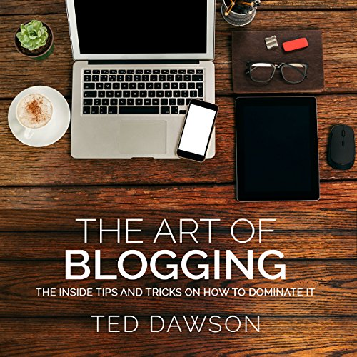 The Art of Blogging audiobook cover art