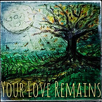 Your Love Remains (feat. Liana)