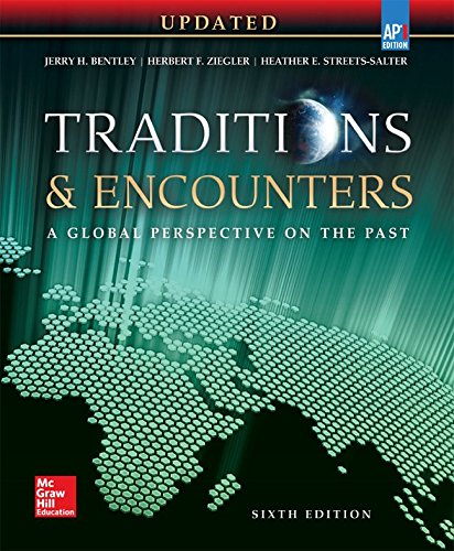 Download Bentley, Traditions & Encounters: A Global Perspective on the Past UPDATED AP Edition, 2017, 6e, Student Edition (AP TRADITIONS & ENCOUNTERS (WORLD HISTORY)) 0076681289
