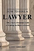 كيفية hire A Lawyer: عميل من دليل أساسي للعثور على الجهة اليمنى دعوة
