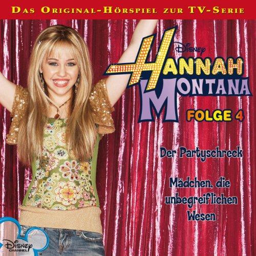 Der Partyschreck / Mädchen, die unbegreiflichen Wesen     Hannah Montana 4              Autor:                                                                                                                                 Conny Kunz                               Sprecher:                                                                                                                                 Nora Jokhosha,                                                                                        Shandra Schadt,                                                                                        Marieke Oeffinger                      Spieldauer: 27 Min.     2 Bewertungen     Gesamt 4,5