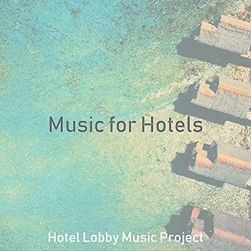 Hotel Lobby Music Project