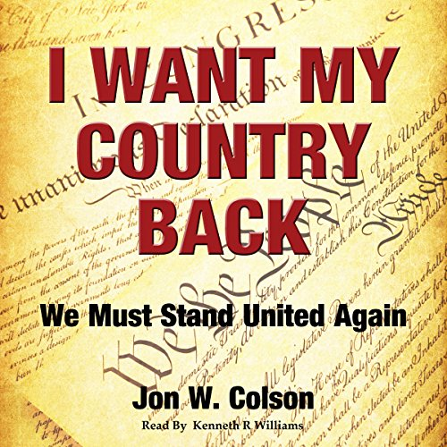 I Want My Country Back: We Must Stand United Again audiobook cover art